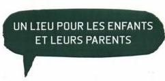 Lieu d'accueil parents enfants